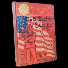 1898 Under Dewey At Manila Edward Stratemeyer Antique Victorian Spanish American War Span Am Book Naval Battleship War Illustrated