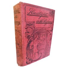 Victorian 1898 Headlights On the Highway Christian Reform  Morality Character Virtue Temperance Illustrated Subscription Only Antique Bible Book