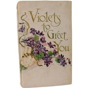 Violets to Greet You Antique Lithograph Book Edwardian Poetry Poem Gift Book Circa 1905