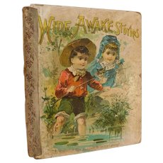 1890s Victorian Wide Awake Stories Beautiful Illustrated Short Story Poems Poetry Childrens Book Antique