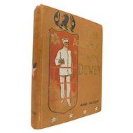1899 Life and Achievements of Admiral Dewey Antique Victorian Spanish American War Span Am Book Naval Battleship War Illustrated