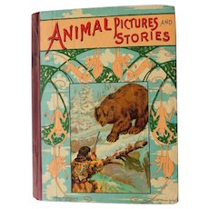 Antique Victorian Animal Pictures and Stories Childrens Illustrated Book Child Pets Tales Hunter Gun & Bear Lithograph Cover