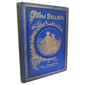 1876 Victorian Poetry Poem Book Farm Ballads by Will Carleton Illustrated Fine Binding Blue & Gold Gilt Love Home Patriotic Nature
