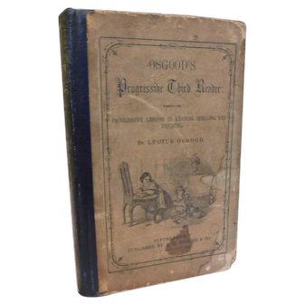 1855 Osgood's Progressive Third Reader Childrens Victorian School Book Spelling Reading Defining Vocabulary Illustrated Primitive Textbook