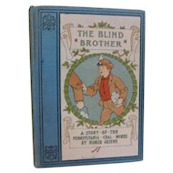 1887 The Blind Brother A Story of the Pennsylvania Coal Mines by Homer Greene Victorian Antique Childrens Book