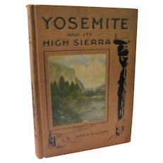 1921 Yosemite and Its High Sierra by John Williams Illustrated Photographs Color Plate Map Book California National Park Grand Canyon Lake Tahoe Hetch Hetchy
