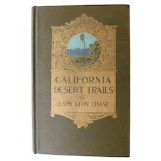 1919 California Desert Trails by J. Smeaton Chase Antique First Edition Book Illustrated Photographs California Plants Travelling Scenery Trees Indian Lore
