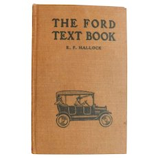 1919 The FORD Text Book by E.F. Hallock Encyclopedia on Operation Construction Care Adjustment Repair Automobile Car Motors Antique Illustrated