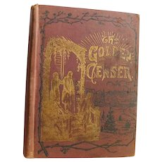 1884 The Golden Censer Antique Book Moral Christian Character Marriage Courtship Business Duty Habit Guide for Life Family Illus