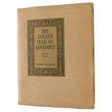 1870 - 1920 The Golden Year of Goodrich Rubber Antique Advertising Book Illustrated W.T. Benda Color Plates Litho 50th Anniversary History Tires