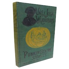 1905 Uncle Josh Weathersby's Punkin Centre Stories by Cal Stewart Illustrated Wit Satire Antique Book Rural Dialect New York Visit Fine Binding Pumpkin Art