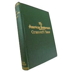 1906 The Curiosity Shop Or Questions and Answers Concerning the Lumber Business Logging Lumberman Timber Forestry Sawmill Commercial Wood Woodworking Antique book