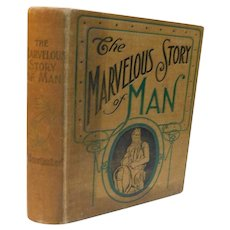 1903 The Marvelous Story of Man by Lind Origin Antiquity Primitive Condition History of Civilization Races Languages Religions Superstitions Myths Customs Antique Book