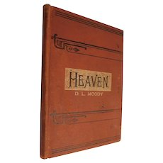 1880 First Edition Heaven Where It is Its Inhabitants and How To Get There by D.L. Moody Antique Victorian Evangelist Book