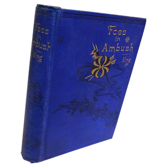 1893 Foes in Ambush Book Captain Charles King Indian Wars Soldiers Fighting Apaches Outlaws Arizona Adventure Action Victorian Antique Book