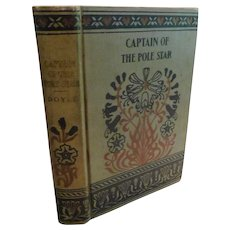 1895 The Captain of the Pole Star & Other Tales by Sir Arthur Conan Doyle Early American Edition Antique Book Victorian Adventure