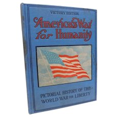 WWI America's War For Humanity Pictorial History of the World War For Liberty Patriotic Fine Binding Salesman Sample Antique Book World War 1