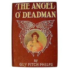 Angel O Deadman Guy Fitch Phelps Antique Book Lady Litho Mining Camp Action Miners Illustrated