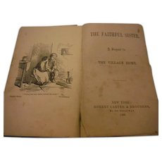 1866 Antique Victorian Book Illustrated A Faithful Sister Moral Character Building for Children with Christian principles
