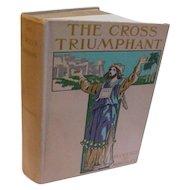 1898 The Cross Triumphant by Florence Morse Kingsley Biblical History Fiction Victorian Antique Christian Book Destruction of Jerusalem Temple Lamplighter