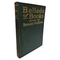 1889 Ballads of Books by Brander Matthews Compiled Famous Poems Poetry for the lover of books Antique Victorian Bibliophile Bibliomania