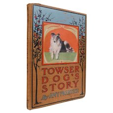 1906 Towser Dog Story Amy Prentice Aunt Amy's Animal Storie Border Collie Illustrated Children's Book First Edition Edwardian Scarce
