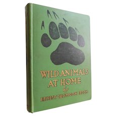 1913 Wild Animals At Home First Edition by Ernest Thompson Seton over 150 Sketches Photos of North America Wild Life Bears Deer Rabbits Fox