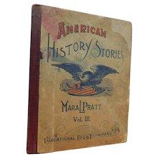 1890 American History Stories Book by Mara Pratt Illustrated Victorian Childrens Book Volume 3 Early America School Patriotic Eagle
