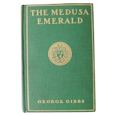1907 The Medusa Emerald George Gibbs Illustrated Antique Book Mystery Adventure Romance Novel Edwardian First Edition