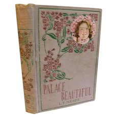 1890s The Palace Beautiful A Story for Girls by L.T. Meade Moral Character Antique Victorian Lady Cameo Lithograph Cover Fine Binding Book