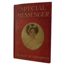 1909 Book Special Messenger Edwardian Adventure Spy Romance Civil War Era Robert Chambers Illustrated Lovely Lady Litho Cover Antique
