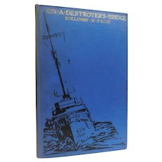 1930 On A Destroyer's Bridge by Holloway Frost United States Naval Institute Sailor Book Annapolis Lieut. Frederic R. Beach USN 1944 WW2 World War II
