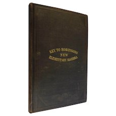 1860 Key to Robinson's New Elementary Algebra For Teachers and Private Learners Antique Math School Book Civil War Era