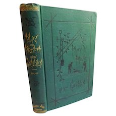 1873 Play & Profit In My Garden by E.P. Roe Horticulture Gardening Vegetable Plants Berries Antique Victorian Book