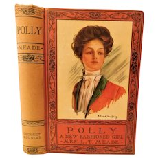 Polly A New Fashioned Girl by Mrs. L.T. Meade Girl's Story Moral Character Antique Victorian Lady Lithograph Cover Art