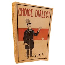 1902 Choice Dialect and Vaudville Vaudeville Theater Stage Jokes Gags Readings Blackface Scotch Irish Black Americana Dutch Antique Book Victorian
