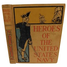 1899 Heroes of the United States Navy Their Life History Achievements by Hartwell James 65 Illustrations Antique Victorian Book Naval Battles Sailors