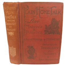 1902 Dr. Foote's New Plain Home Talk Love Marriage Parentage Sexual Physiology Phrenology Eugenics Tocology For Mothers Medical Neonatal Pregnancy Antique Victorian Book