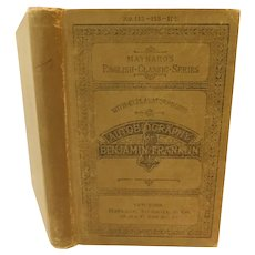 1892 Autobiography of Benjamin Franklin Complete Prepared for School Use by Abernethy Antique Victorian Book