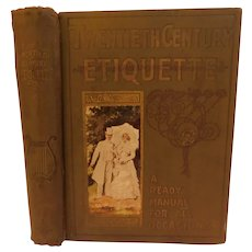 1901 Twentieth Century Etiquette Book For Polite Society by White Manners Decorum Conduct Dress Tea Dinner Mourning Parties Antique Victorian Illustrated