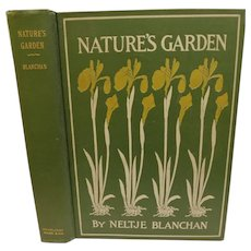 1900 Nature's Garden by Neltje Blanchan First Edition An Aid To Wild Flowers & Their Insect Visitors Colored Plates & Illustrations Antique Victorian Botany Book Plants