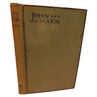 1903 John Mark or The Making Of A Saint by Rev. James Hunter American Tract Society Antique Christian Book Biographical & Didactical