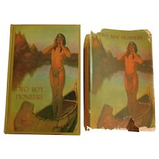 1927 Two Boy Pioneers by James Braden Frontier Action Adventure Boys Series Native American Indian Lithograph Cover