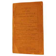 1844 Complete Confectioner Pastry Cook and Baker Cookery Cook Book Receipts Recipes Breads Candy Cakes Ratafias Tarts Ices Jellies Antique