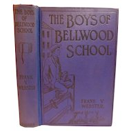 1910 The Boys of Bellwood School or Frank Jordan's Triumph by Frank Webster Boys Youth Adventure Illustrated Book Edwardian Antique