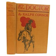 1906 The Doctor by Ralph Connor A Tale of the Rockies Antique Adventure Novel Edwardian Special Limited Edition