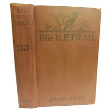 1918 The U.P. Trail by Zane Grey Western cowboy Antique Adventure Book Union Pacific Railroad Story