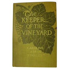 1913 Keeper of the Vineyard Ozarks Tale Poverty Antique Edwardian Romance Illustrated Book  by Caroline Stanley