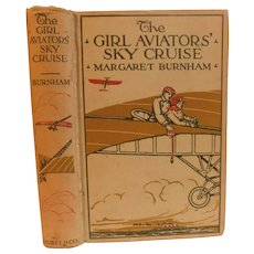 1911 The Girl Aviators Sky Cruise by Margaret Burnham Antique Edwardian Flying Pilot Adventure Youth Illustrated Book