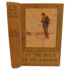 1916 At The Foot Of The Rainbow Gene Stratton Porter Book Nature Wabash Indiana & Short Biography on Author
